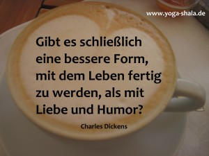 2015 08 11 mit Liebe und Humor das Leben meistern Zitat von Charles Dickens